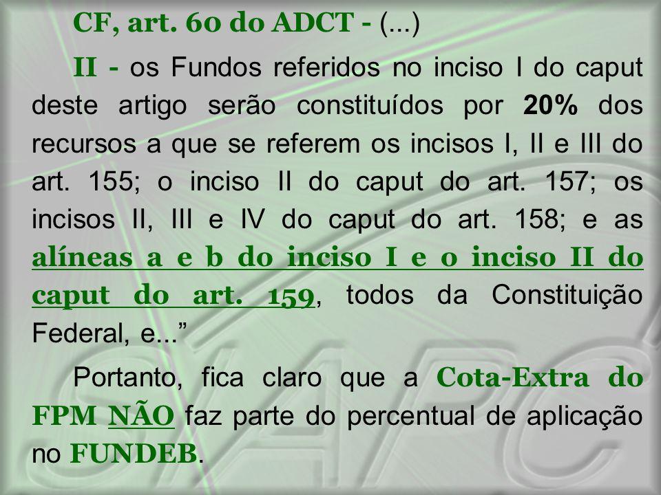 CF, art. 60 do ADCT - (...)