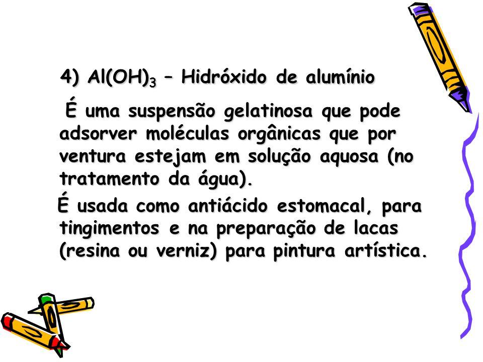 4) Al(OH)3 – Hidróxido de alumínio