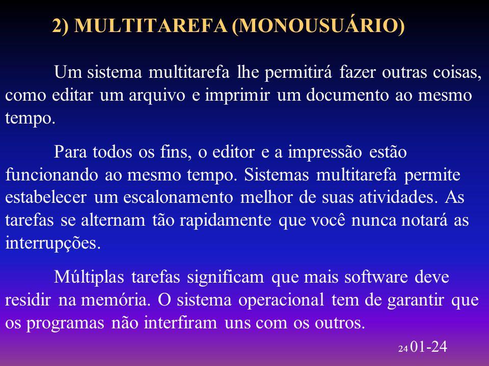 2) MULTITAREFA (MONOUSUÁRIO)