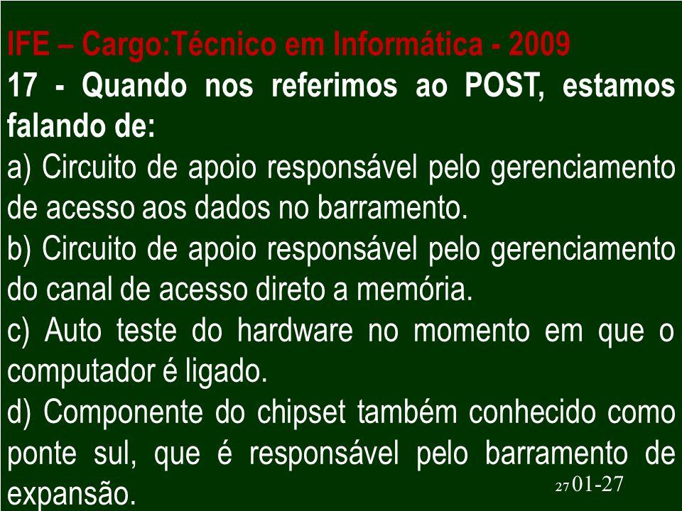 IFE – Cargo:Técnico em Informática - 2009