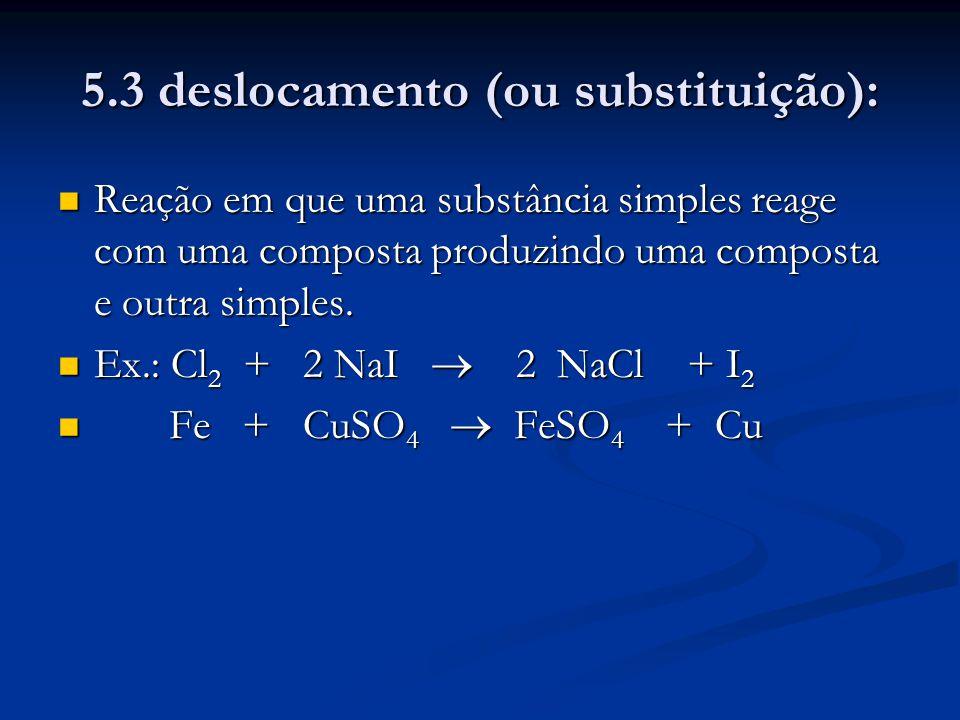 5.3 deslocamento (ou substituição):
