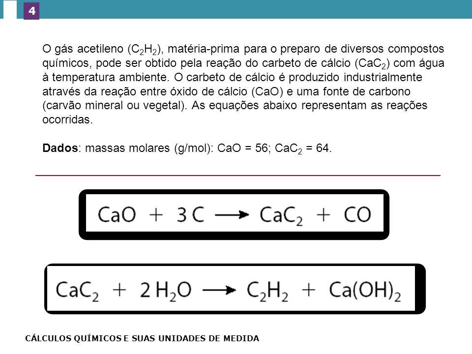 Dados: massas molares (g/mol): CaO = 56; CaC2 = 64.