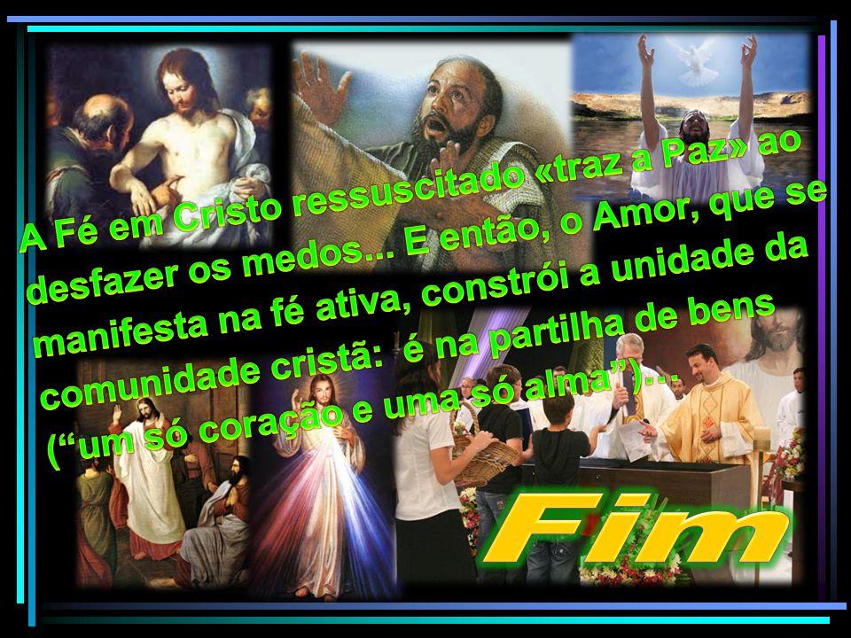 A Fé em Cristo ressuscitado «traz a Paz» ao desfazer os medos