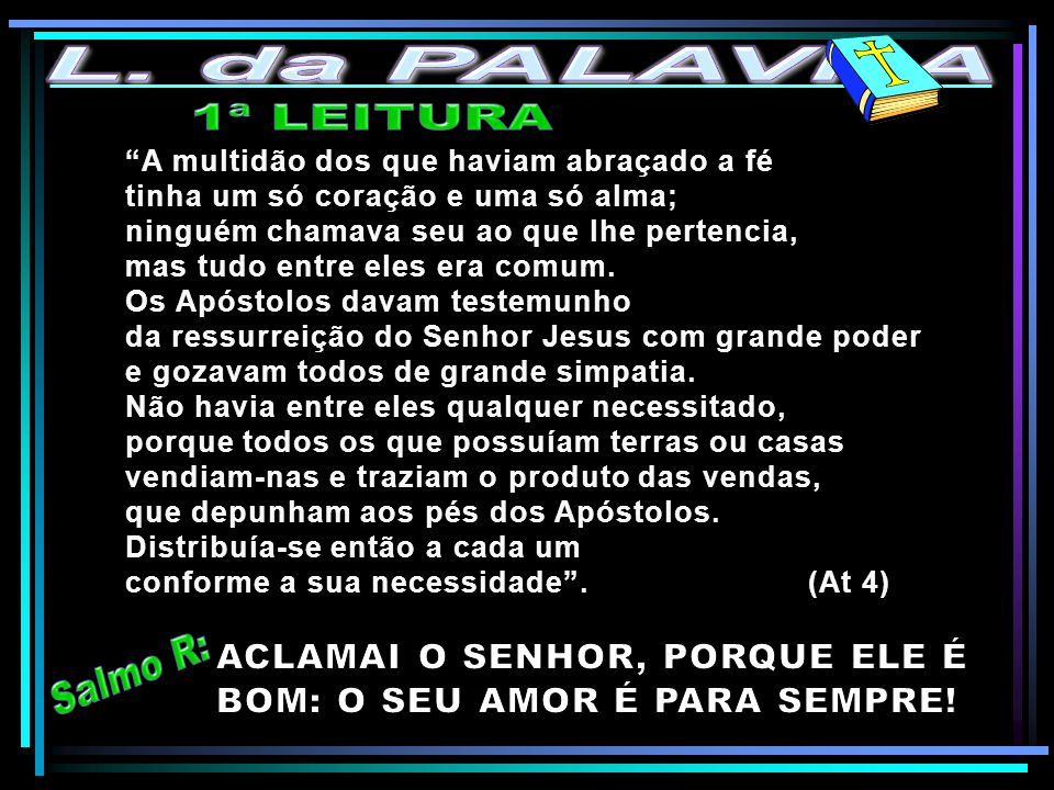 L. da PALAVRA 1ª LEITURA Salmo R: