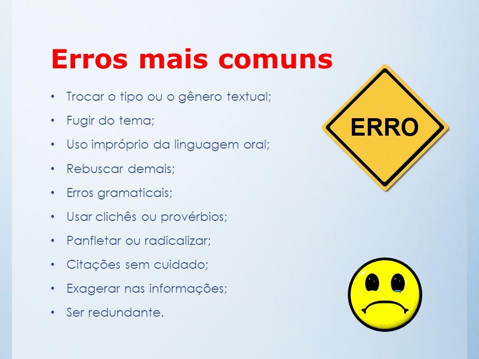 Erros mais comuns Trocar o tipo ou o gênero textual; Fugir do tema;