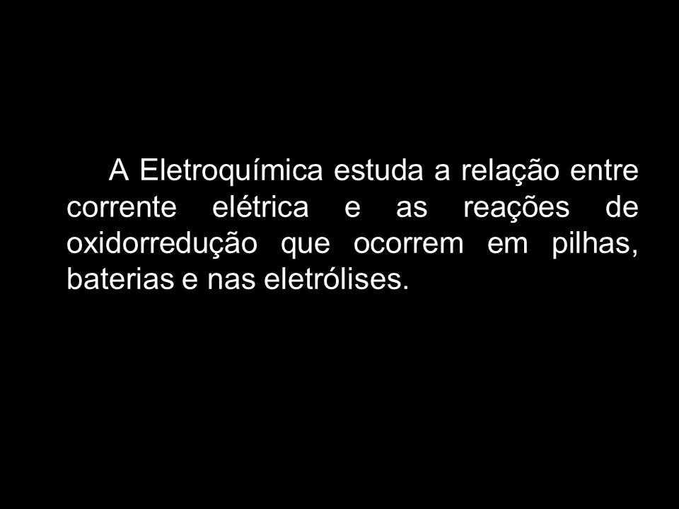 A Eletroquímica estuda a relação entre corrente elétrica e as reações de oxidorredução que ocorrem em pilhas, baterias e nas eletrólises.