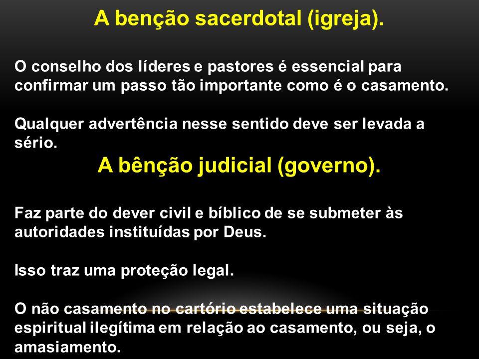 A benção sacerdotal (igreja). A bênção judicial (governo).