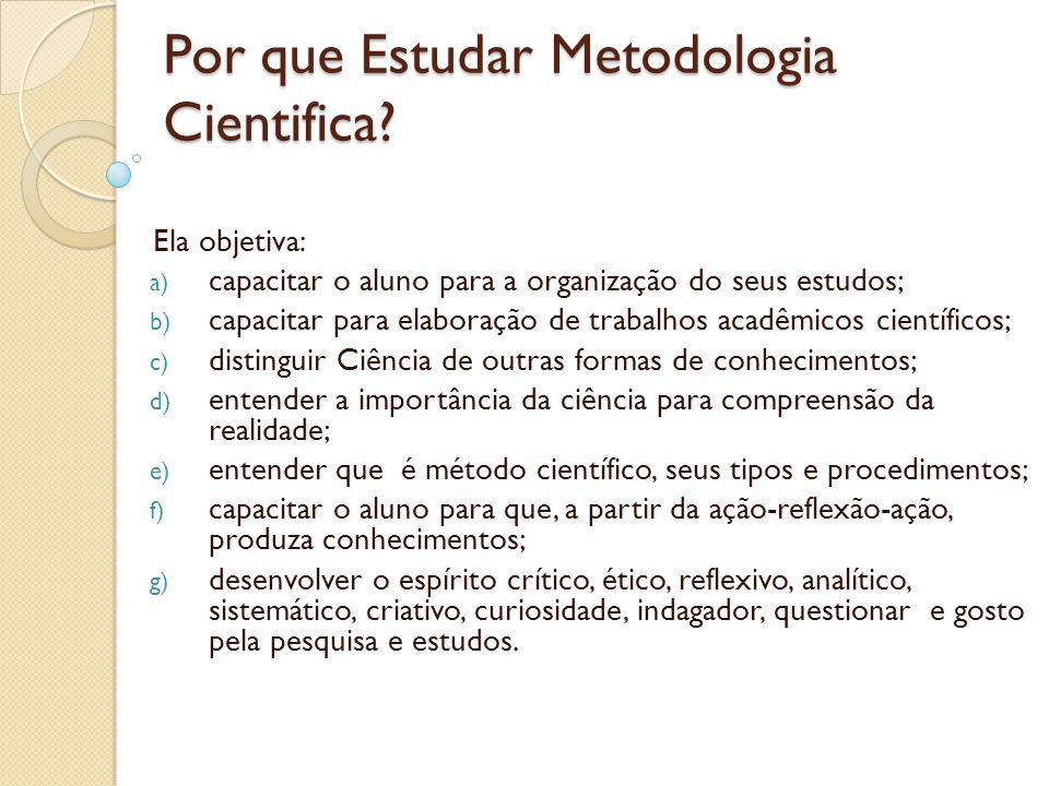 Por que Estudar Metodologia Cientifica