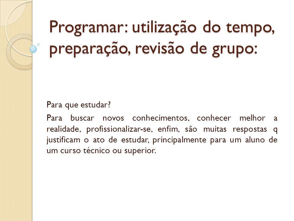 Programar: utilização do tempo, preparação, revisão de grupo: