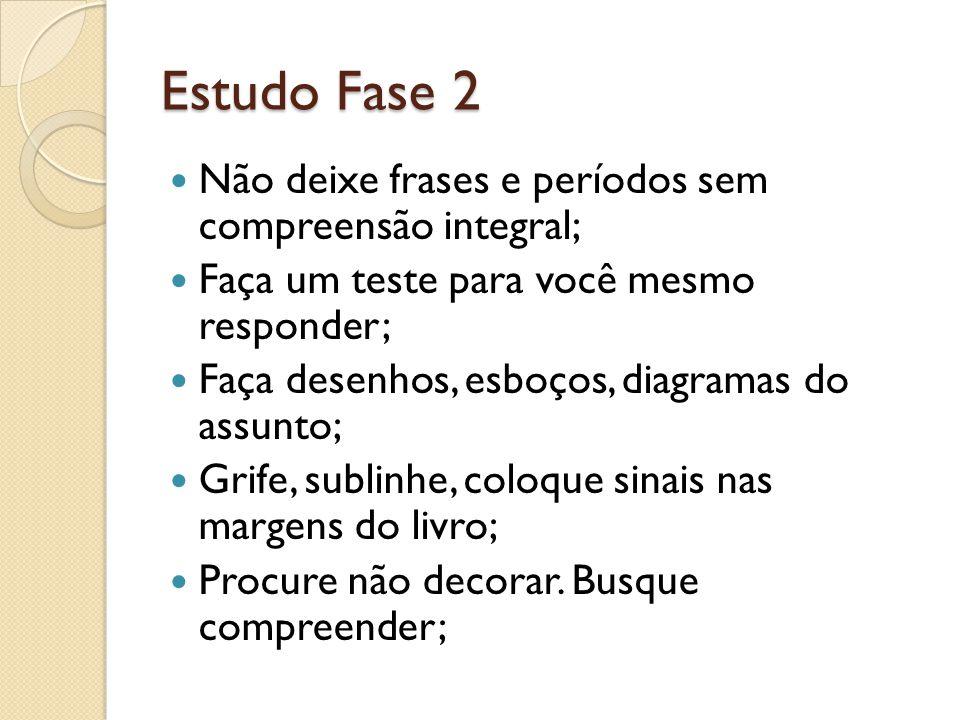 Estudo Fase 2 Não deixe frases e períodos sem compreensão integral;