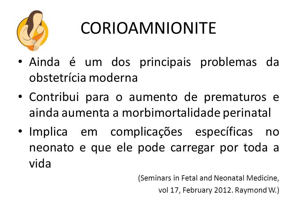 CORIOAMNIONITE Ainda é um dos principais problemas da obstetrícia moderna.