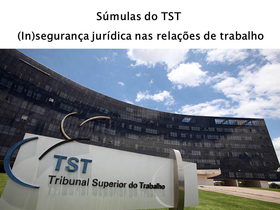 Súmulas do TST (In)segurança jurídica nas relações de trabalho