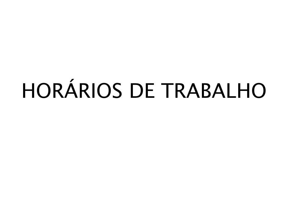 HORÁRIOS DE TRABALHO