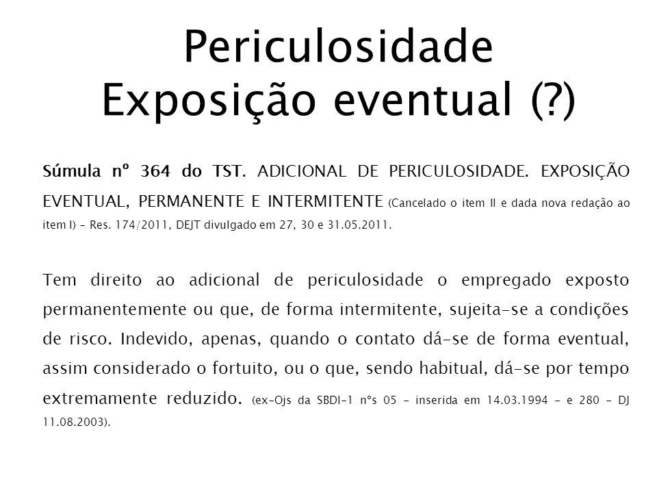 Periculosidade Exposição eventual ( )