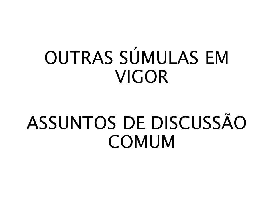 OUTRAS SÚMULAS EM VIGOR