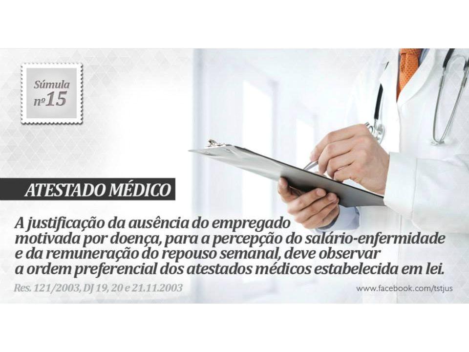 ATESTADO MÉDICO (mantida) - Res. 121/2003, DJ 19, 20 e 21.11.2003.