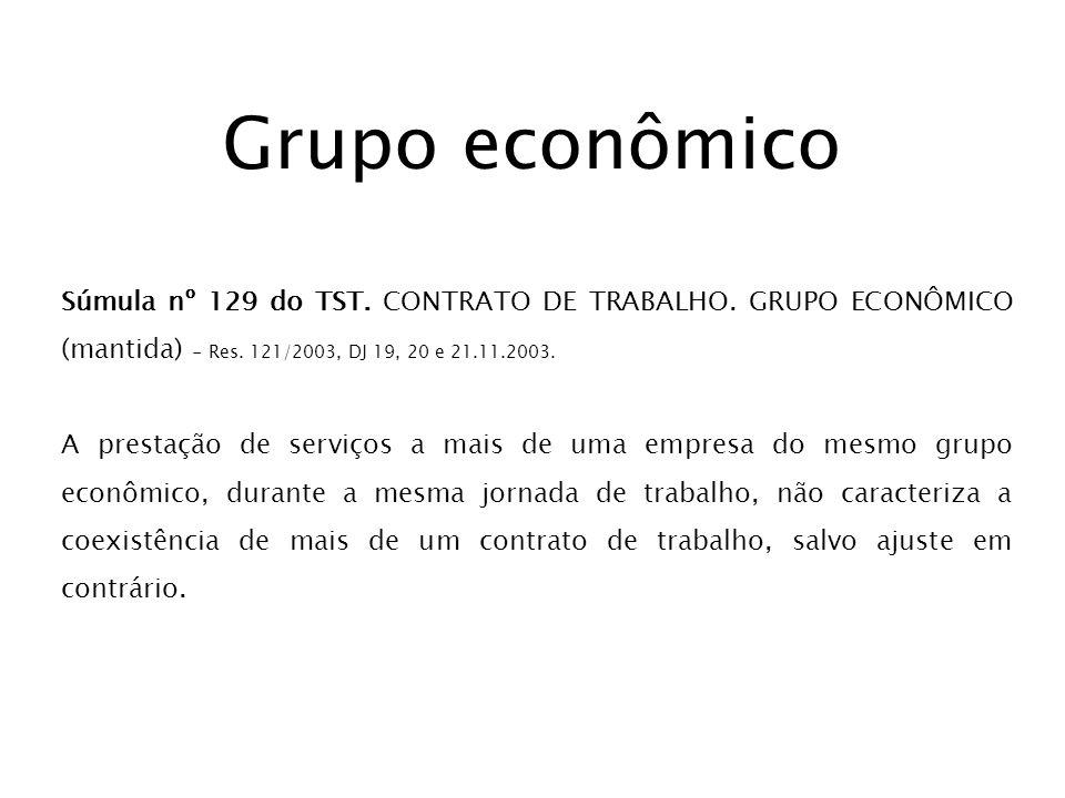 Grupo econômico Súmula nº 129 do TST. CONTRATO DE TRABALHO. GRUPO ECONÔMICO (mantida) - Res. 121/2003, DJ 19, 20 e 21.11.2003.