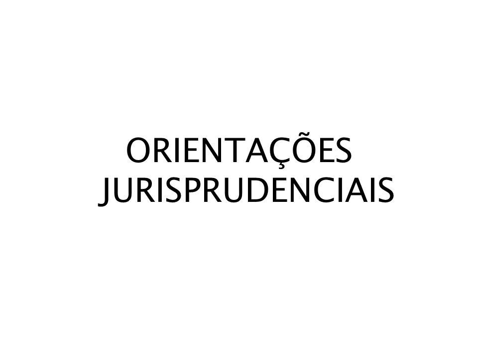 ORIENTAÇÕES JURISPRUDENCIAIS