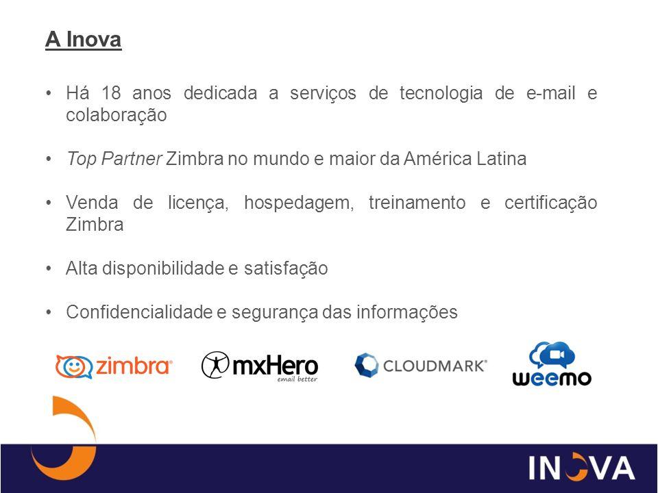 A Inova Há 18 anos dedicada a serviços de tecnologia de e-mail e colaboração. Top Partner Zimbra no mundo e maior da América Latina.
