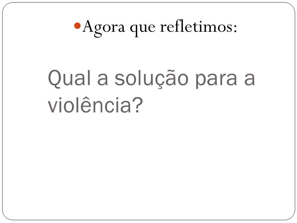 Qual a solução para a violência