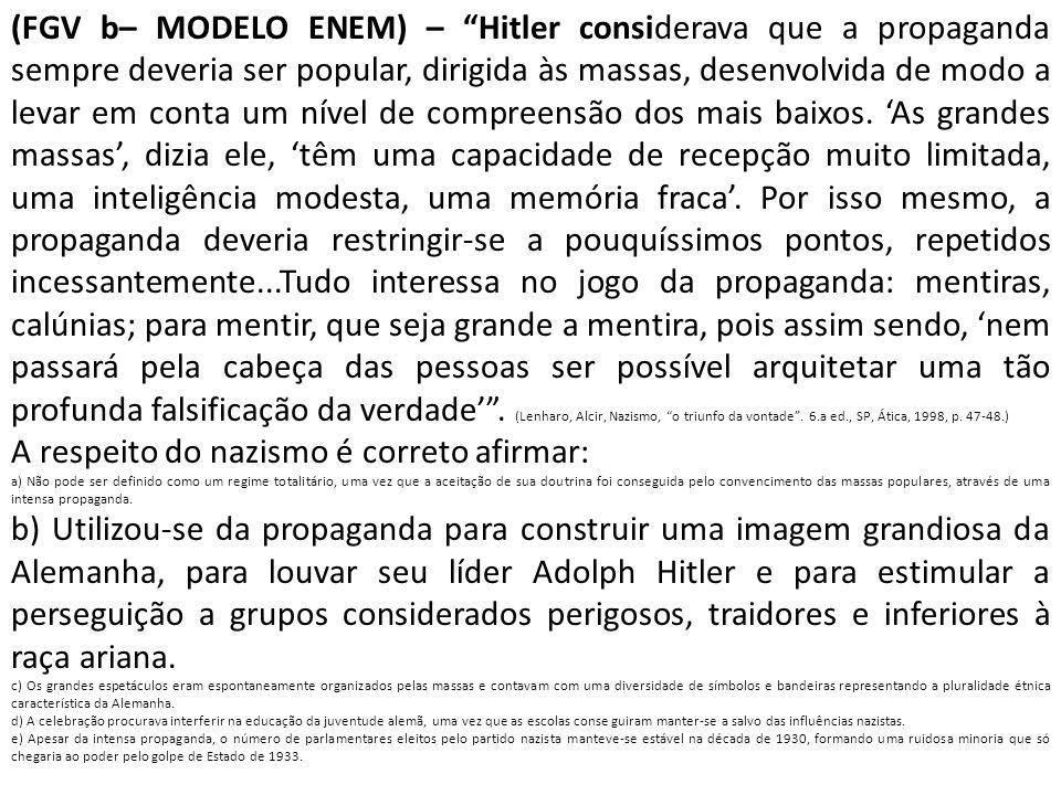A respeito do nazismo é correto afirmar: