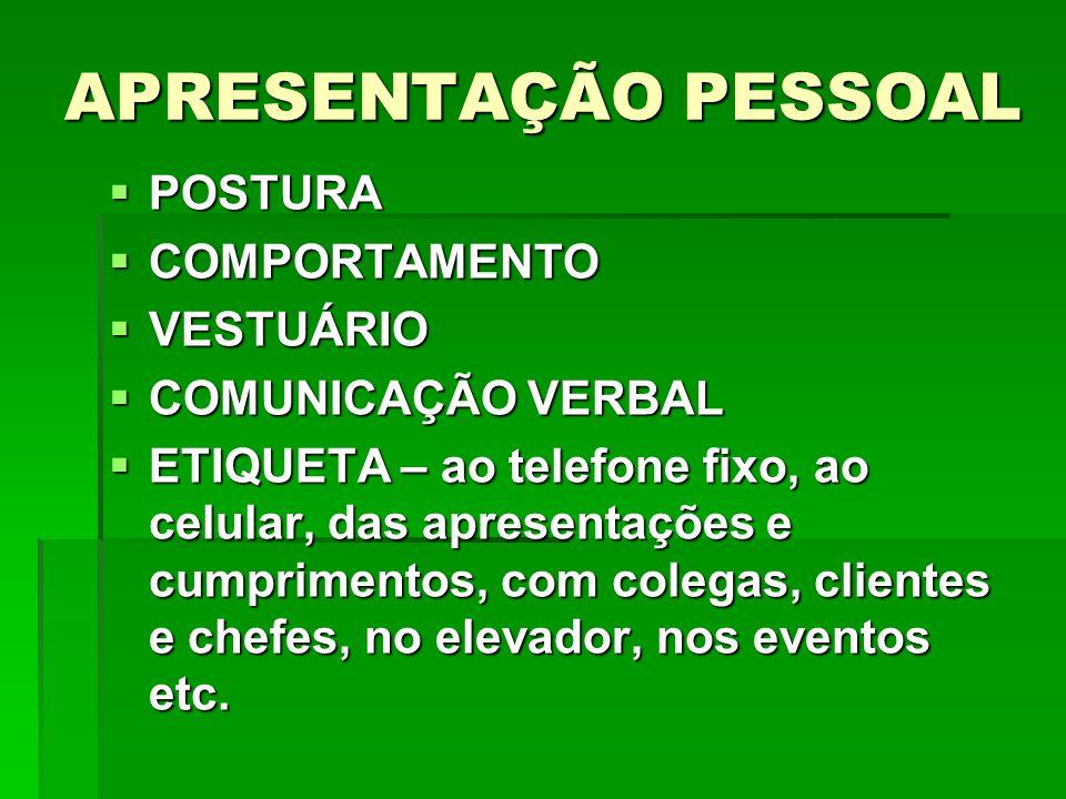 APRESENTAÇÃO PESSOAL POSTURA COMPORTAMENTO VESTUÁRIO
