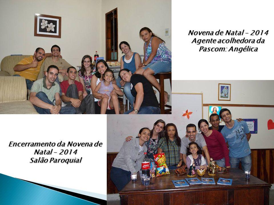 Novena de Natal – 2014 Agente acolhedora da Pascom: Angélica