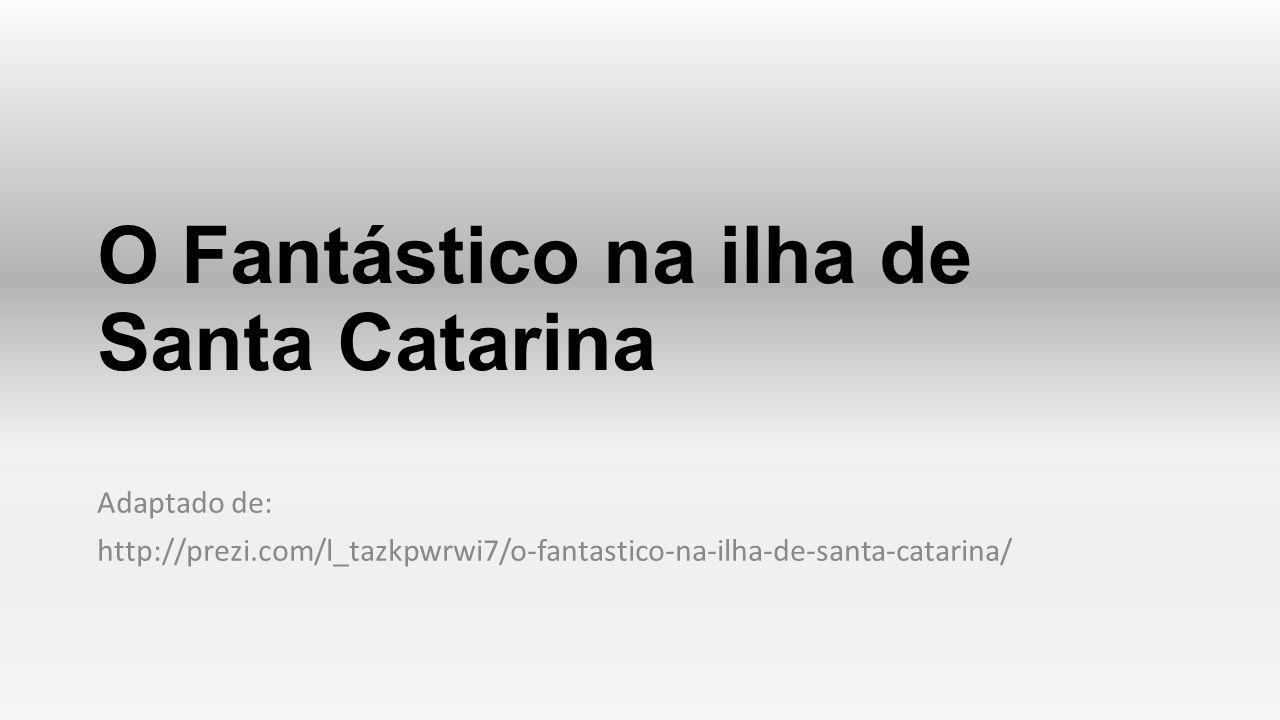 O Fantástico na ilha de Santa Catarina