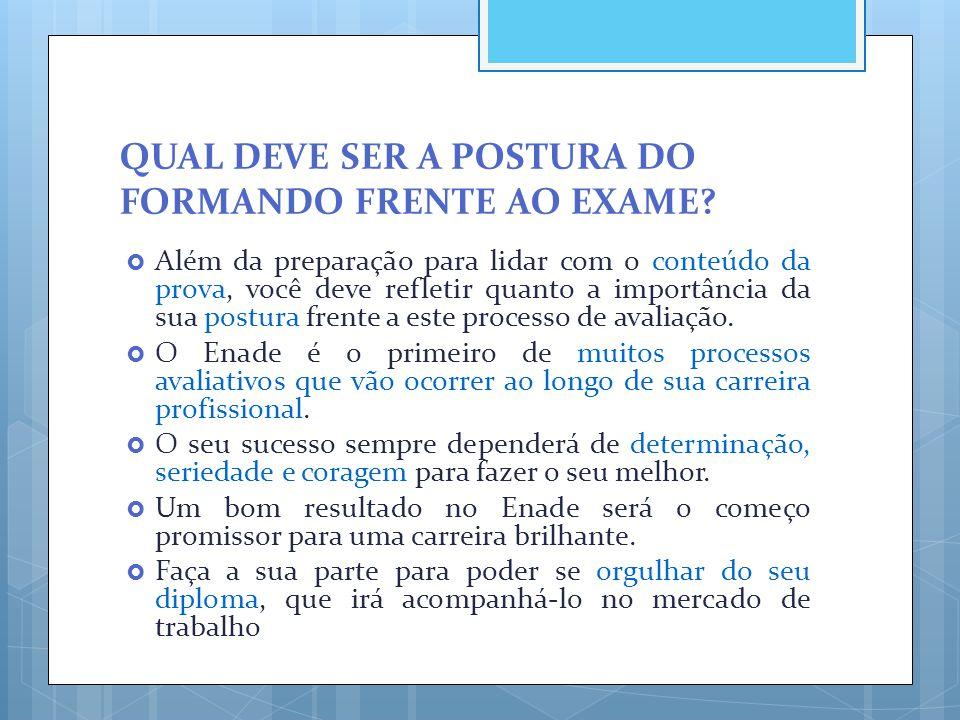 QUAL DEVE SER A POSTURA DO FORMANDO FRENTE AO EXAME