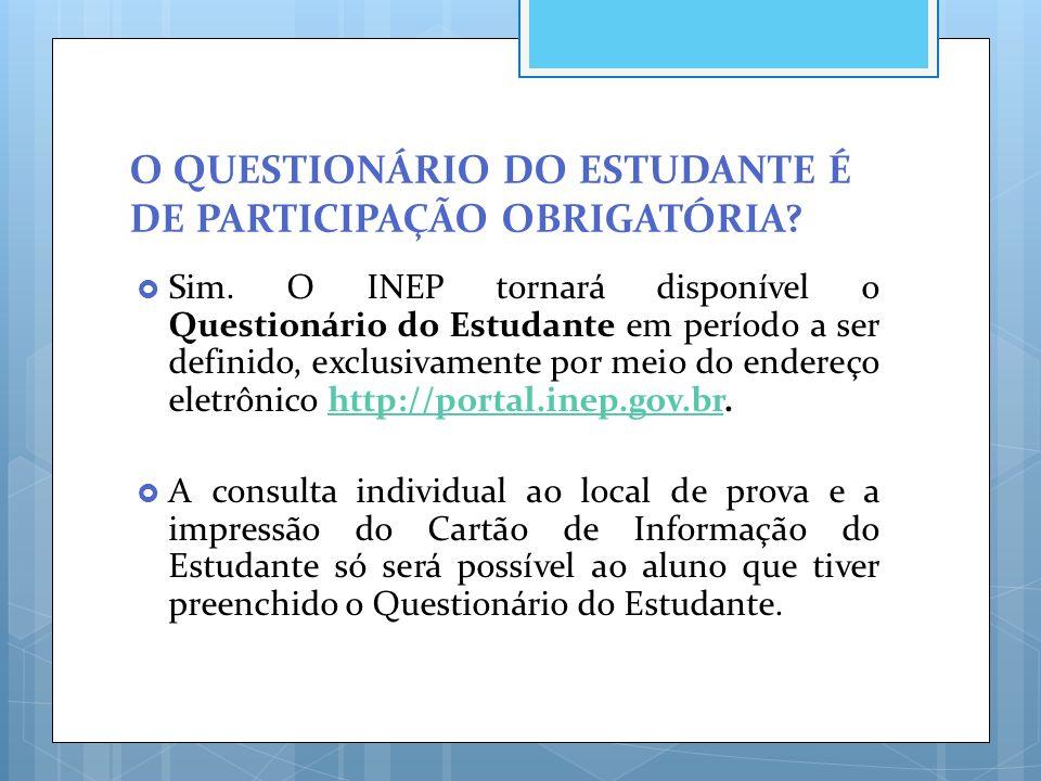 O QUESTIONÁRIO DO ESTUDANTE É DE PARTICIPAÇÃO OBRIGATÓRIA