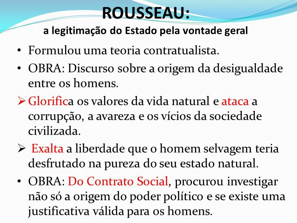 ROUSSEAU: a legitimação do Estado pela vontade geral