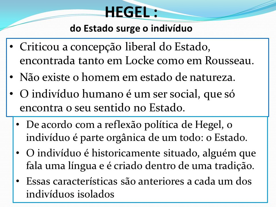 HEGEL : do Estado surge o indivíduo