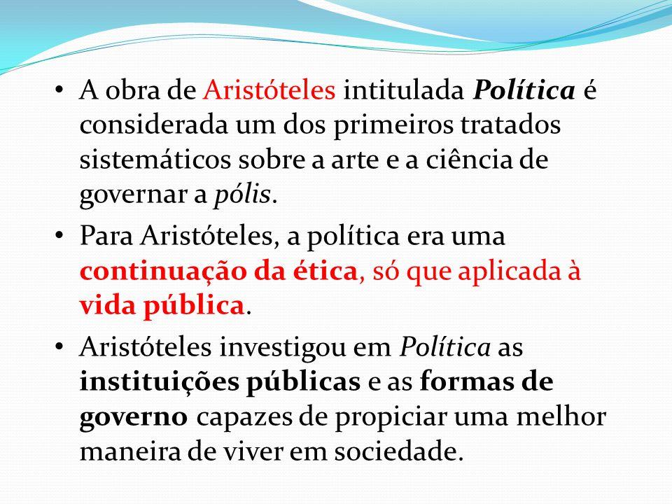 A obra de Aristóteles intitulada Política é considerada um dos primeiros tratados sistemáticos sobre a arte e a ciência de governar a pólis.
