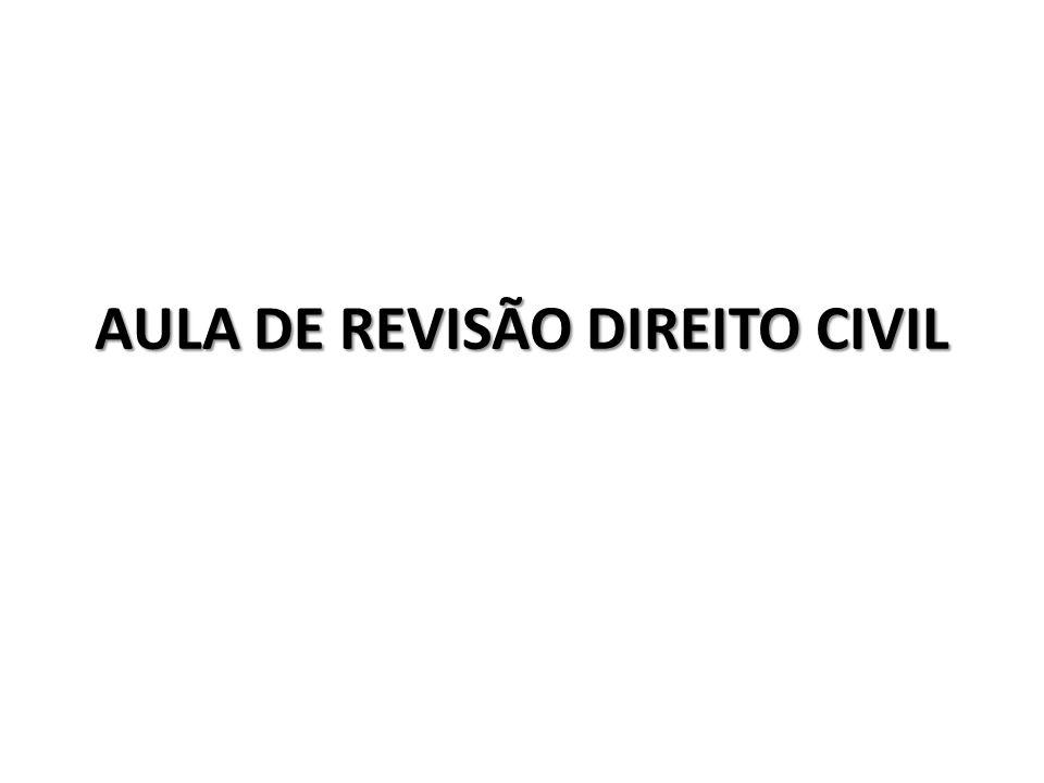 AULA DE REVISÃO DIREITO CIVIL