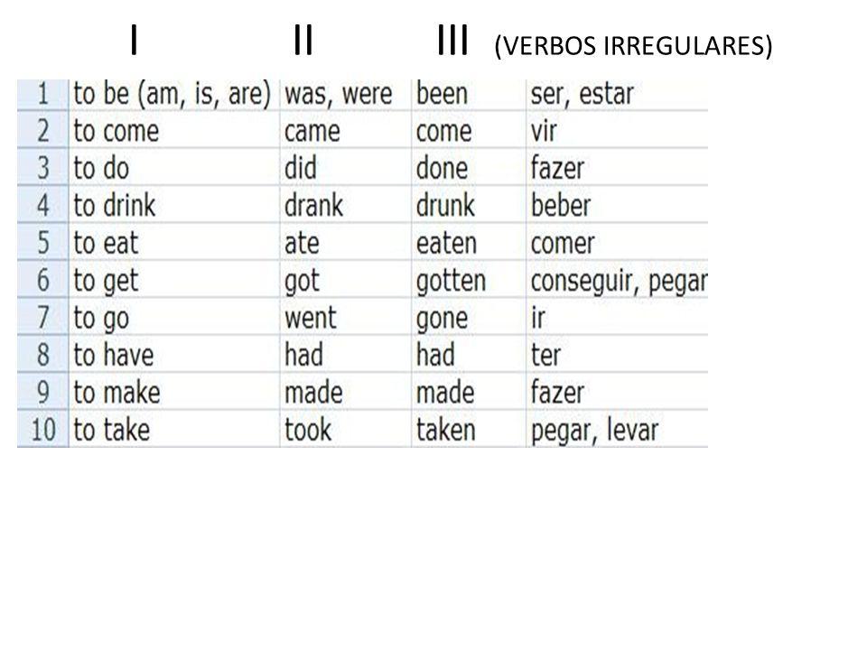 I II III (VERBOS IRREGULARES)