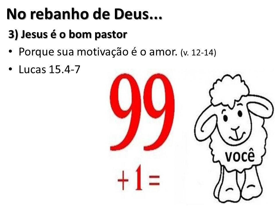 No rebanho de Deus... 3) Jesus é o bom pastor