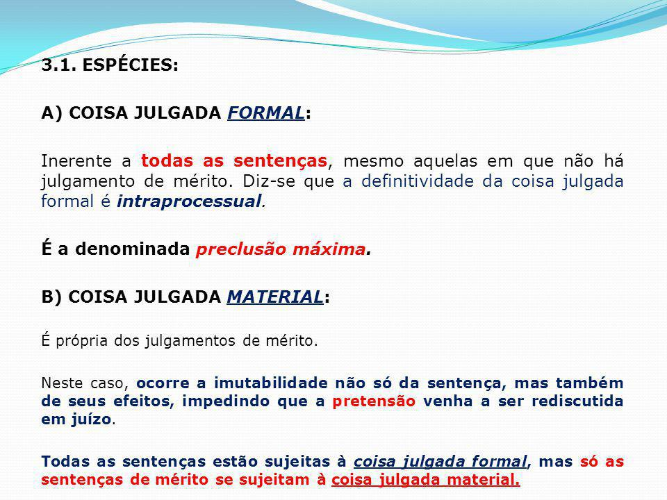 A) COISA JULGADA FORMAL: