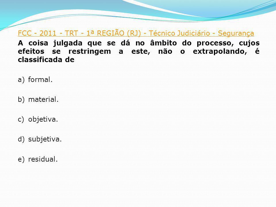 FCC - 2011 - TRT - 1ª REGIÃO (RJ) - Técnico Judiciário - Segurança