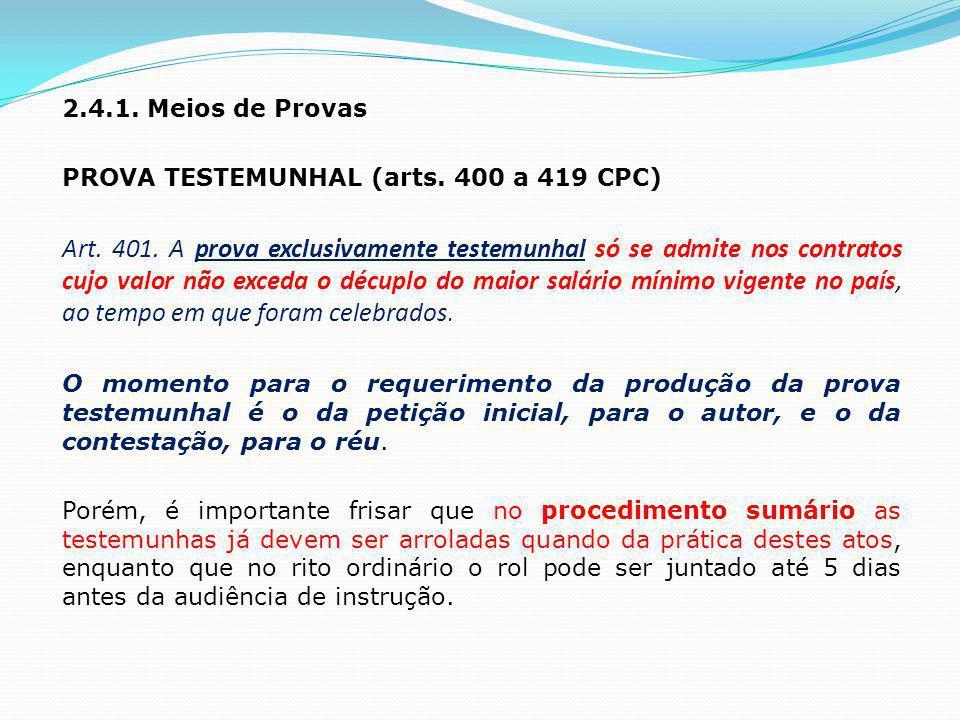 2.4.1. Meios de Provas PROVA TESTEMUNHAL (arts. 400 a 419 CPC)