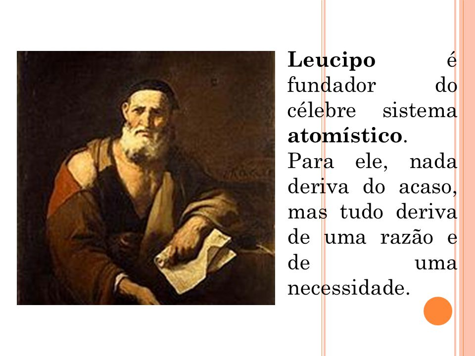 Leucipo é fundador do célebre sistema atomístico