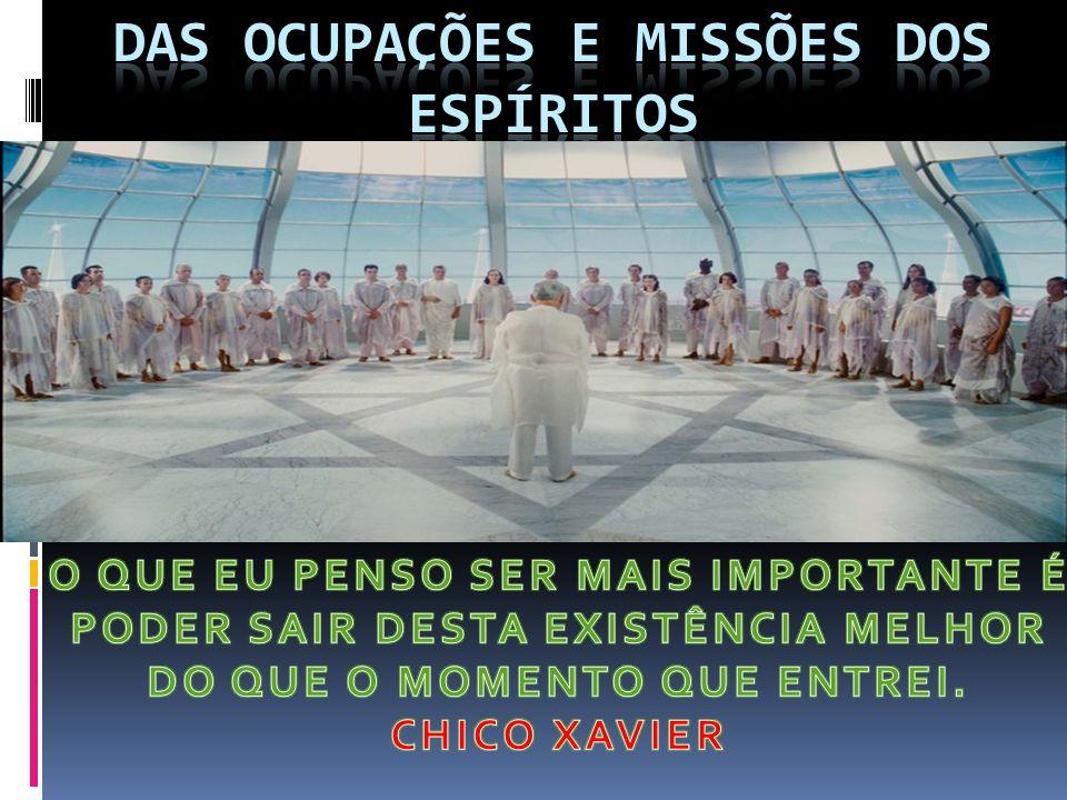 DAS OCUPAÇÕES E MISSÕES DOS ESPÍRITOS