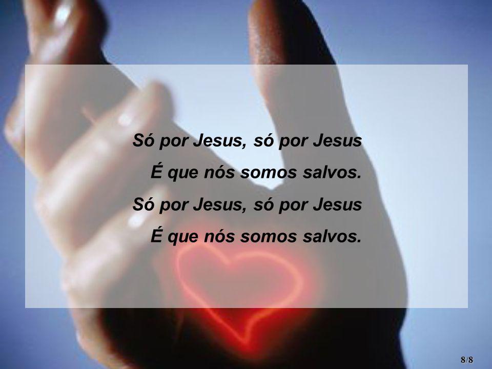 Só por Jesus, só por Jesus