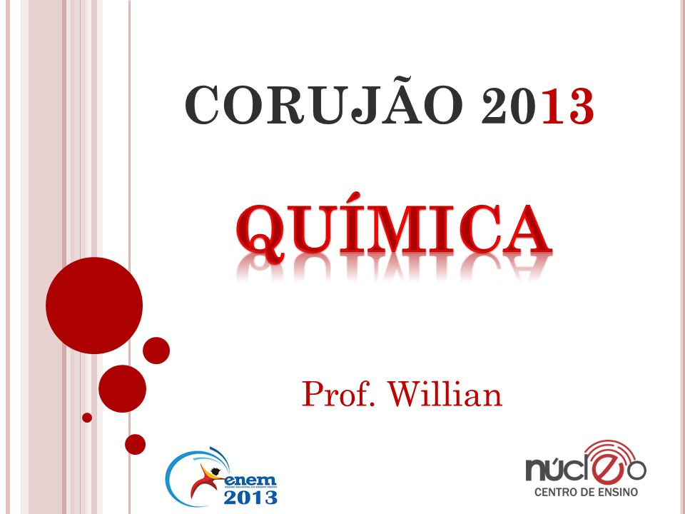 CORUJÃO 2013 QUÍMICA Prof. Willian
