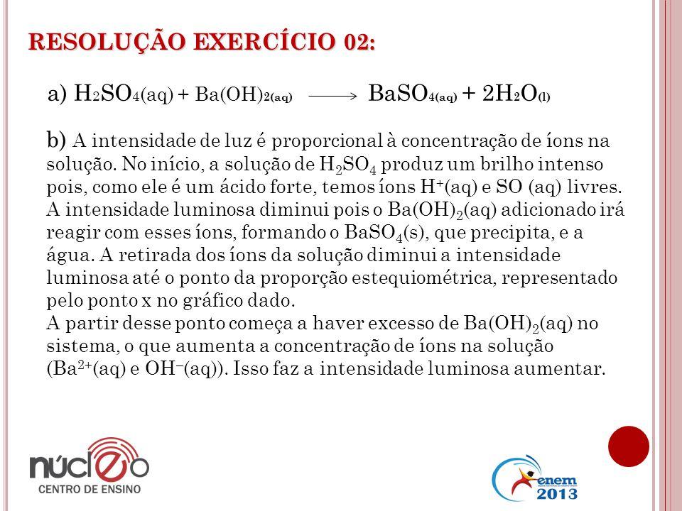 a) H2SO4(aq) + Ba(OH)2(aq) BaSO4(aq) + 2H2O(l)