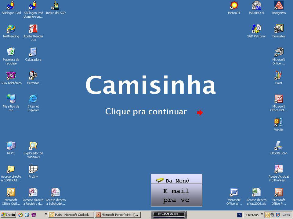 Camisinha Clique pra continuar Da Menô E-mail pra vc 19:44