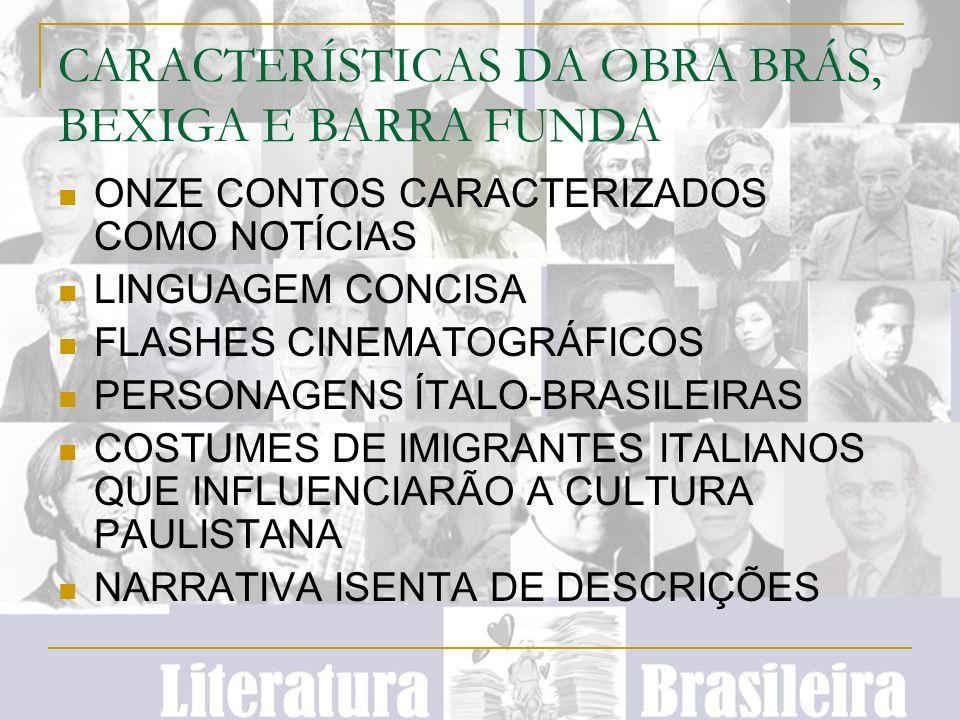 CARACTERÍSTICAS DA OBRA BRÁS, BEXIGA E BARRA FUNDA