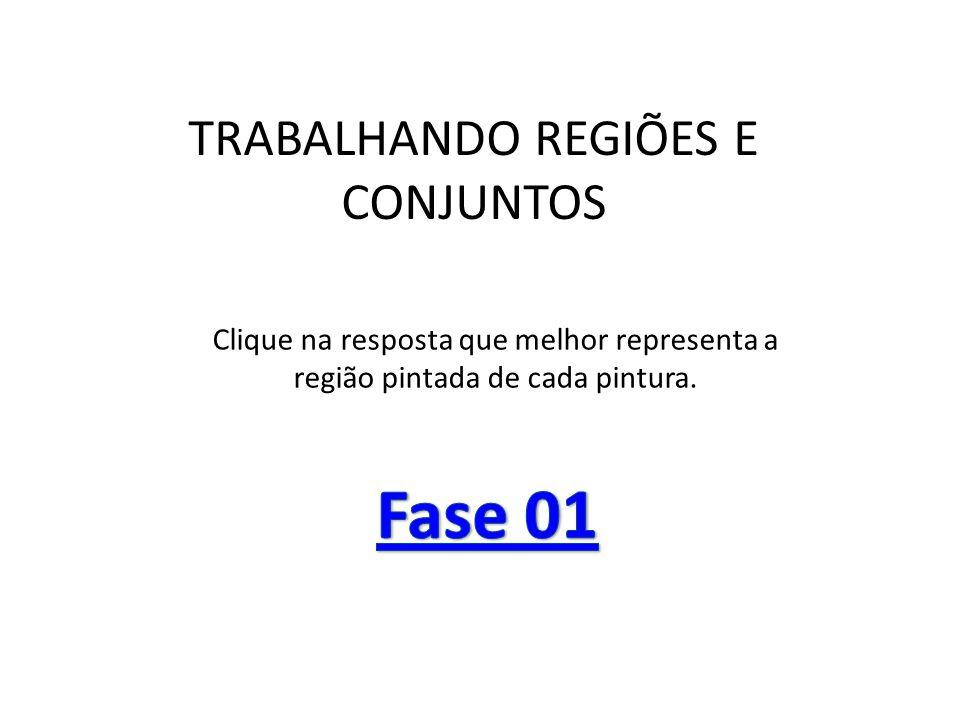 TRABALHANDO REGIÕES E CONJUNTOS