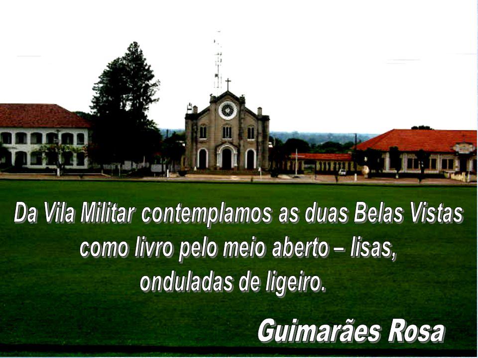 Guimarães Rosa Da Vila Militar contemplamos as duas Belas Vistas