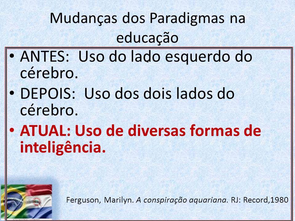 Mudanças dos Paradigmas na educação .