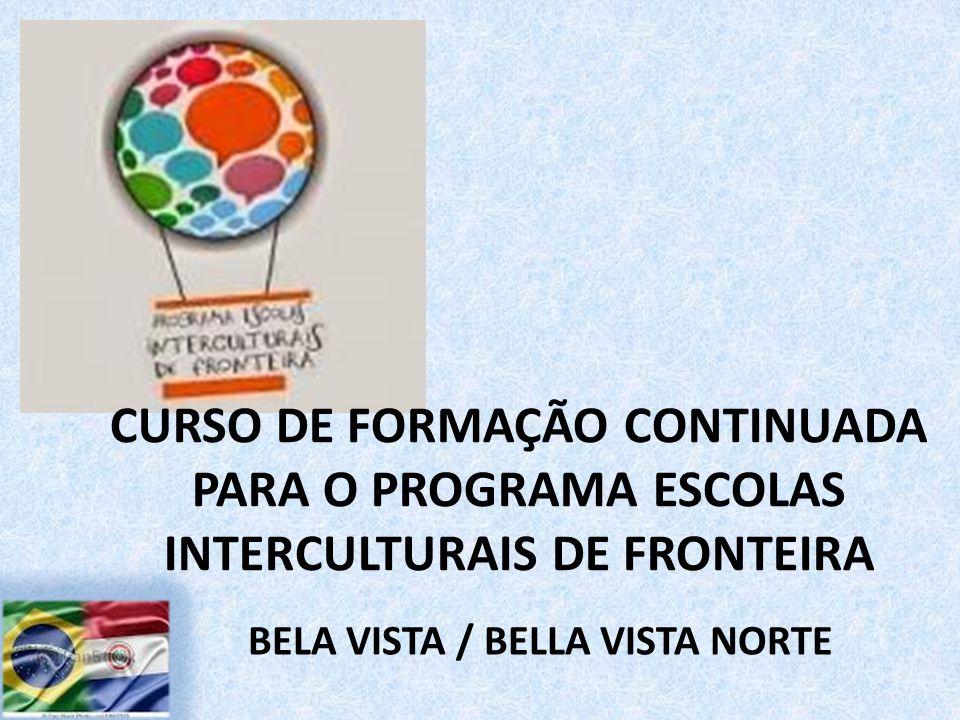 CURSO DE FORMAÇÃO CONTINUADA PARA O PROGRAMA ESCOLAS INTERCULTURAIS DE FRONTEIRA